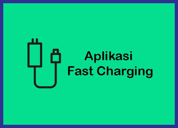 Aplikasi Fast Charging