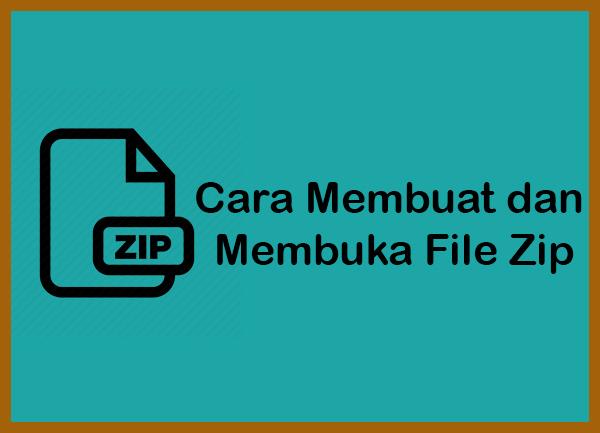 Cara Membuat dan Membuka File Zip