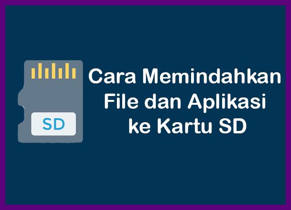 Cara Memindahkan File dan Aplikasi ke Kartu SD