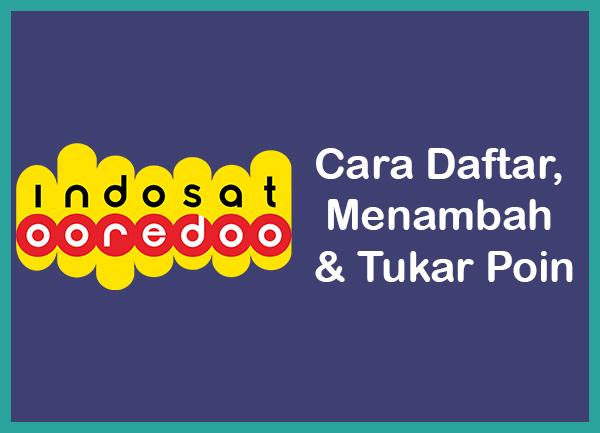 Cara Daftar, Menambah & Tukar Poin Indosat Ooredo Terbaru