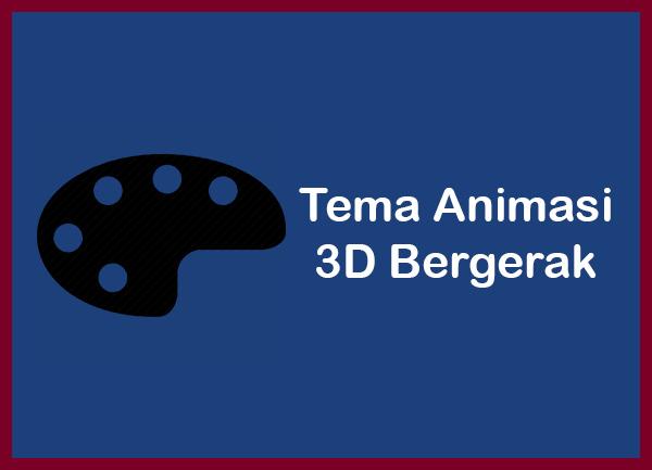 Tema Animasi 3D Bergerak