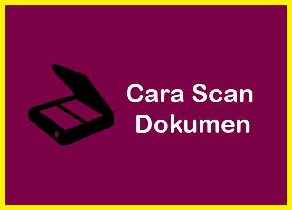 Cara Scan Dokumen