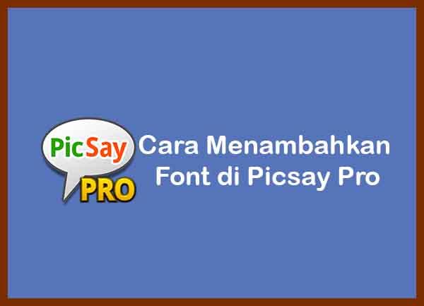 Cara Menambahkan Font di Picsay Pro