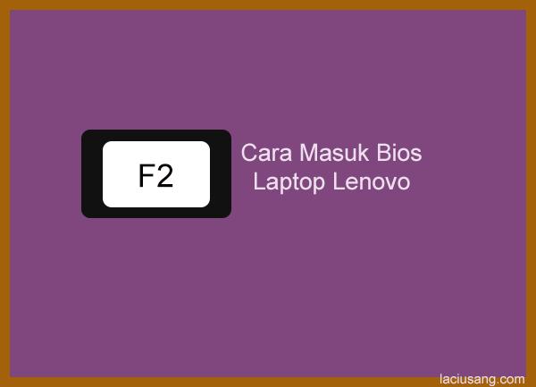 cara masuk bios di laptop lenovo