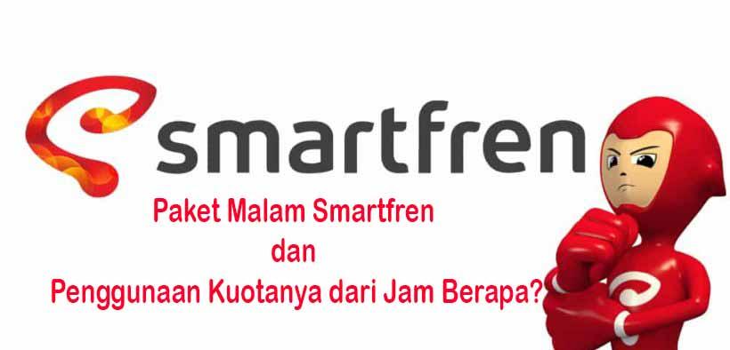 Paket Malam Smartfren dan Penggunaan Kuotanya dari Jam Berapa