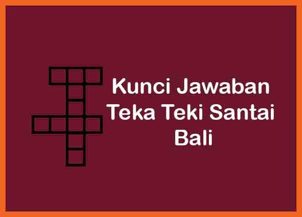 Kunci Jawaban Teka Teki Santai level Bali