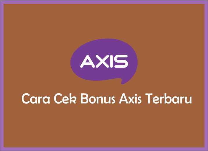 Cara Cek Bonus Axis Terbaru