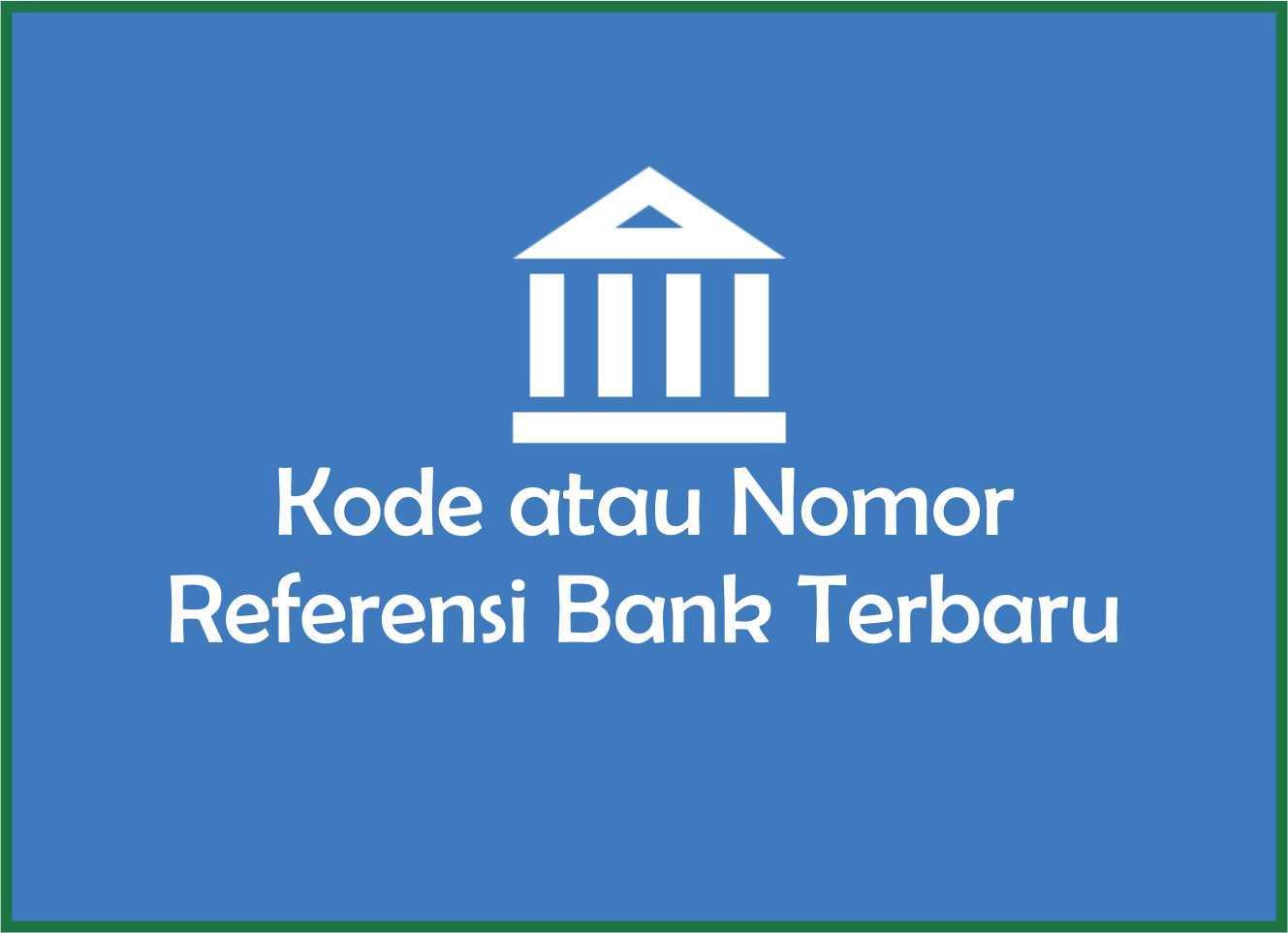 Kode Atau Nomor Referensi Bank Terbaru Laci Usang