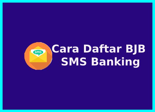 cara daftar dan aktivasi bjb sms banking
