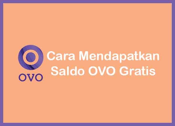 Cara Mendapatkan Saldo OVO Gratis Terbaru