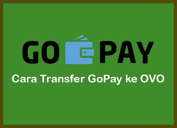 Cara Transfer GoPay ke OVO Terbaru
