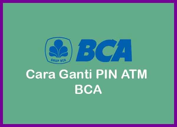 Cara Ganti PIN ATM BCA Terbaru 2020