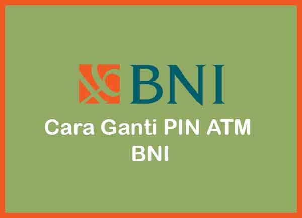 Cara Ganti PIN ATM BNI Terbaru 2020