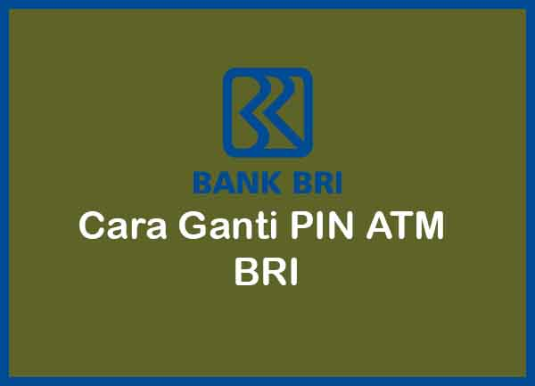Cara Ganti PIN ATM BRI Terbaru 2020