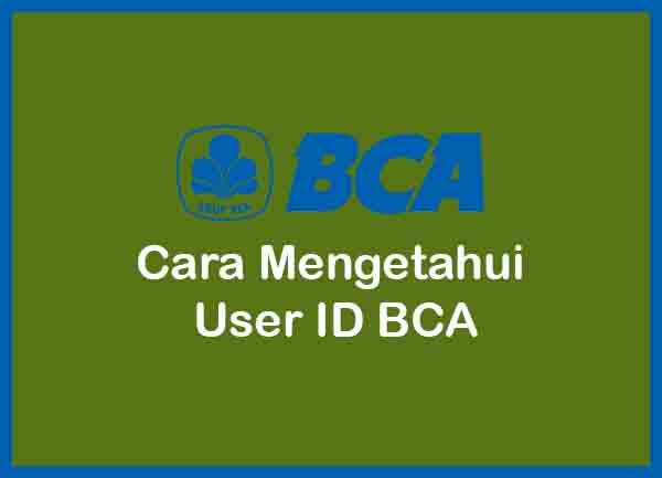 Cara Mengetahui User ID BCA