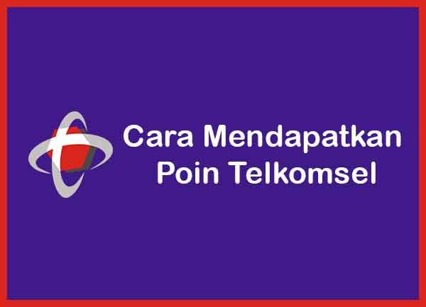 Cara Mendapatkan Poin Telkomsel Terbaru