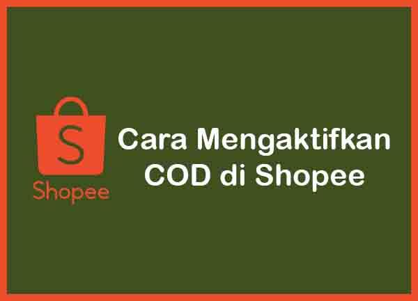 Cara Mengaktifkan COD di Shopee Terbaru