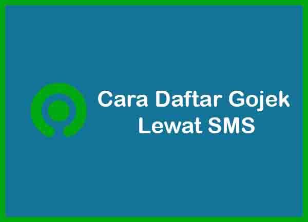 Cara Daftar Gojek Lewat SMS Terbaru