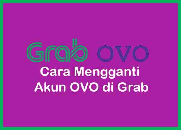 Cara Mengganti Akun OVO di Grab Terbaru