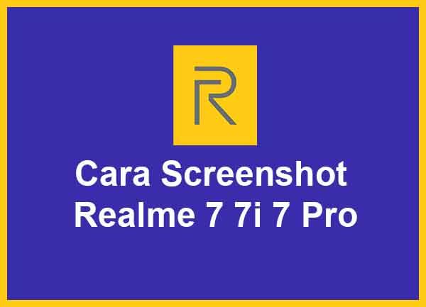 Cara Screenshot Realme 7 7i 7 Pro Terbaru