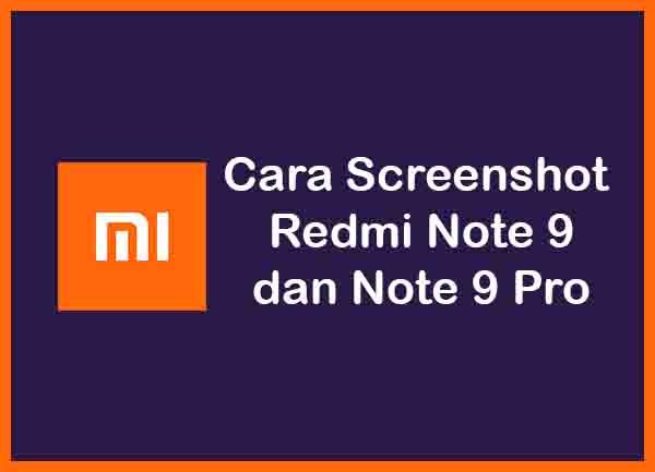 Cara Screenshot Redmi Note 9 dan Note 9 Pro Terbaru