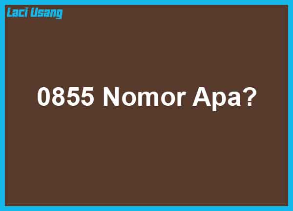 0855 Nomor Apa