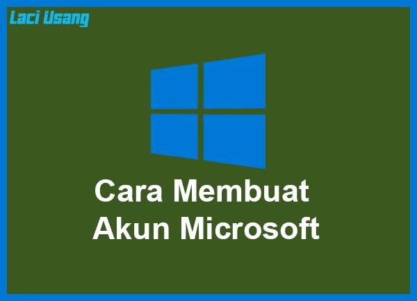Cara Membuat Akun Microsoft Terbaru