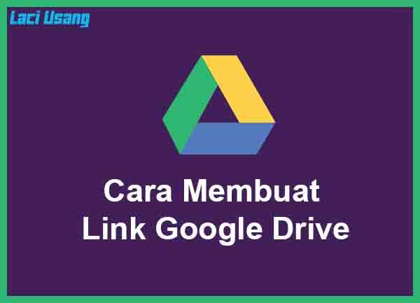 Cara Membuat Link Google Drive Terbaru