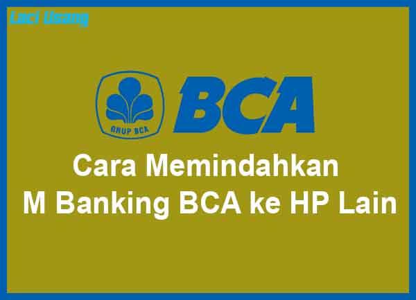 Cara Memindahkan M Banking BCA ke HP Lain Terbaru