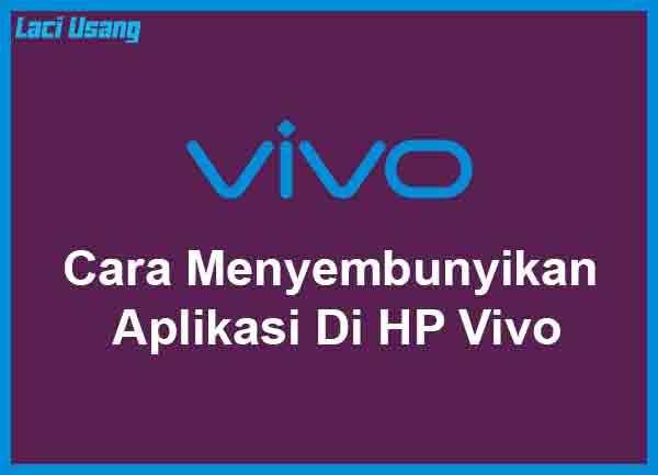Cara Menyembunyikan Aplikasi Di HP Vivo Terbaru