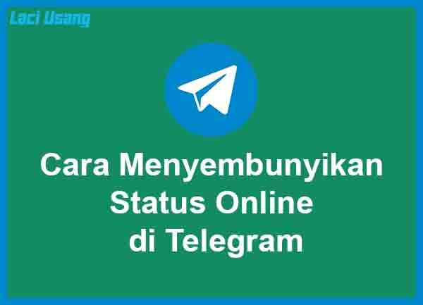 Cara Menyembunyikan Status Online di Telegram Terbaru