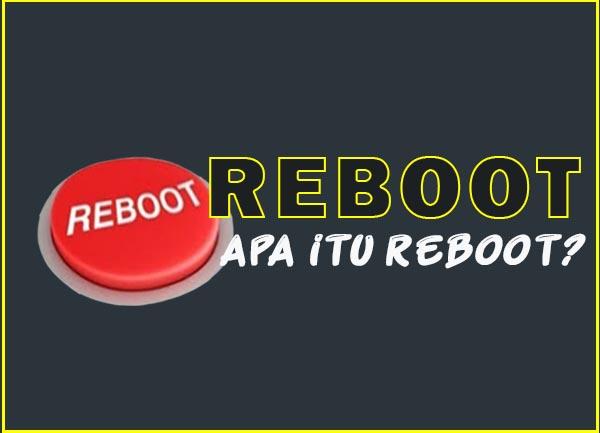 apa itu reboot