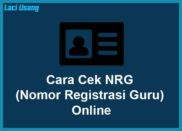 Cara Cek NRG (Nomor Registrasi Guru) Online