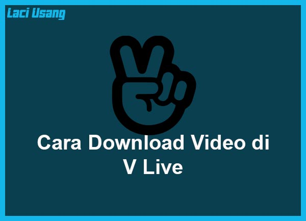 cara download video di vlive sub indo