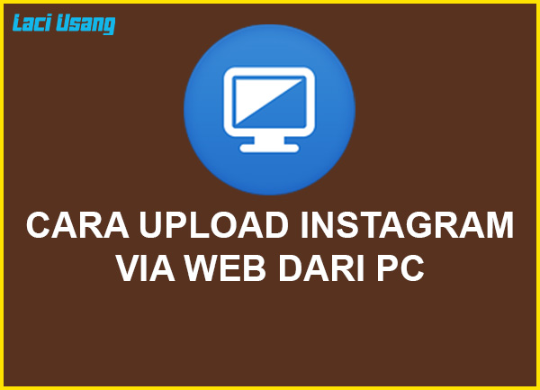 cara upload instagram via web dari pc 1