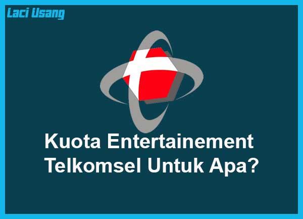 kuota entertainment telkomsel untuk apa