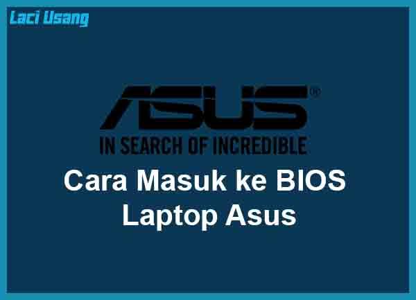 Cara Masuk ke BIOS Laptop Asus