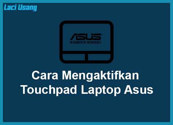 Cara Mengaktifkan Touchpad di Laptop Asus