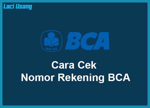 Cara Cek untuk Mengetahui Nomor Rekening BCA